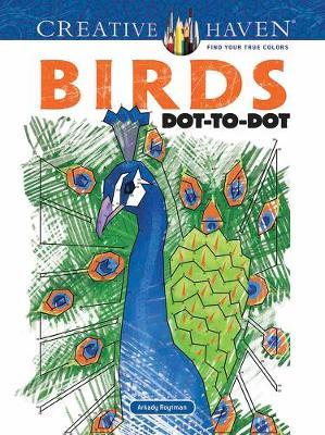 Creative Haven Birds Dot-to-Dot by Arkady Roytman