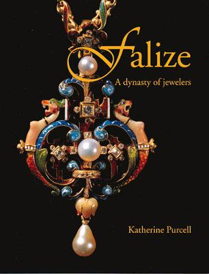 Falize: Dynasty of Jewelers by Katherine Purcell