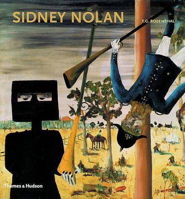 Sidney Nolan by T. G. Rosenthal