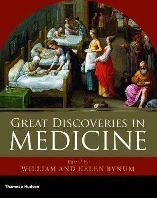 Great Discoveries in Medicine by William F. Bynum, Helen Bynum
