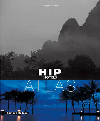 HIP Hotels Atlas (mini ed) by Herbert Ypma