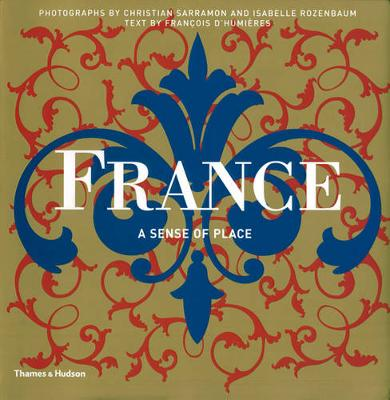 France: A Sense of Place by Francois D'Humieres