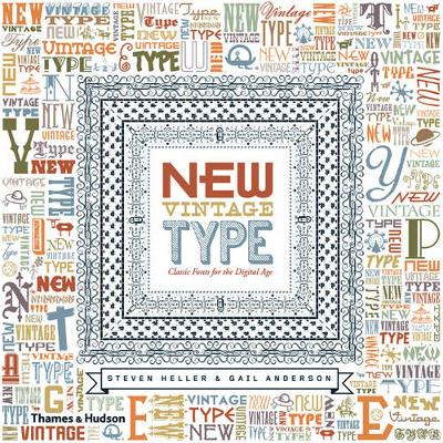 New Vintage Type: Classic Fonts for t by Steven Heller, Gail Anderson