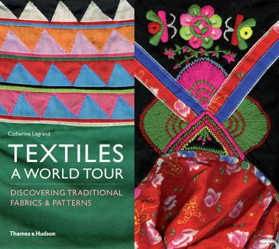 \extiles: A World Tour Discovering Traditional Fabrics and Patter by Catherine Legrand