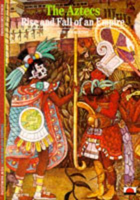 Aztecs: Rise and Fall of Empire by Serge Gruzinski