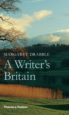 Writer's Britain: Landscape in Literature by Margaret Drabble
