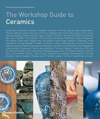 The Workshop Guide to Ceramics by Duncan Hooson, Anthony Quinn