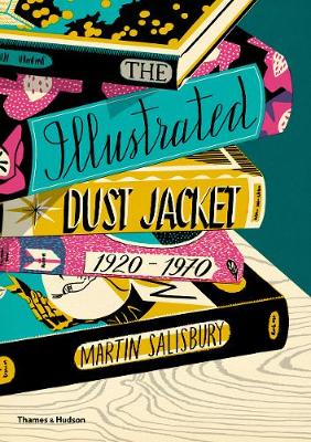 The Illustrated Dust Jacket: 1920-1970 by Martin Salisbury