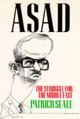 Asad The Struggle for the Middle East by Patrick Seale