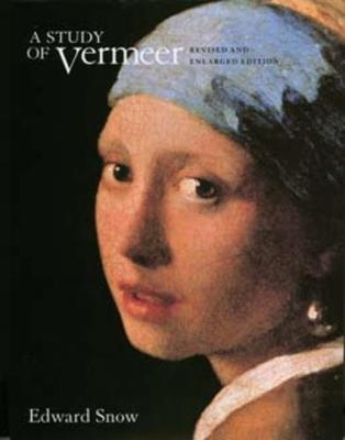 A Study of Vermeer, Revised and Enlarged edition by Edward Snow