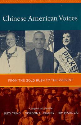 Chinese American Voices From the Gold Rush to the Present by Judy Yung