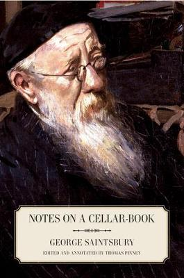 Notes on a Cellar-Book by George Saintsbury, Thomas Pinney