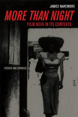 More than Night Film Noir in Its Contexts by James Naremore