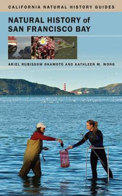Natural History of San Francisco Bay by Ariel Rubissow Okamoto, Kathleen M. Wong