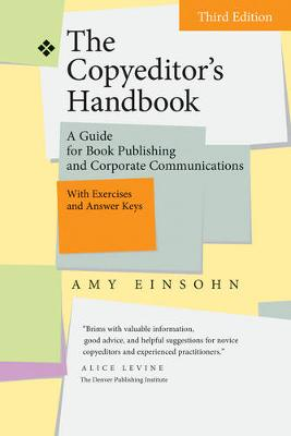 The Copyeditor's Handbook A Guide for Book Publishing and Corporate Communications by Amy Einsohn