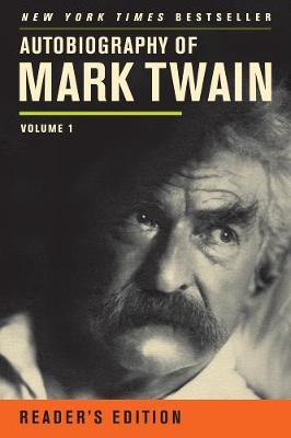 Autobiography of Mark Twain Volume 1, Reader's Edition by Mark Twain