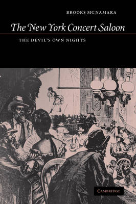 The New York Concert Saloon The Devil's Own Nights by Brooks (New York University) McNamara