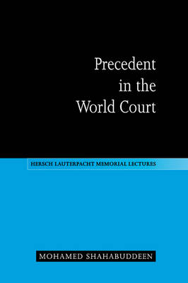 Precedent in the World Court by Mohamed Shahabuddeen