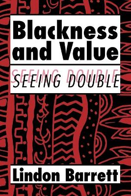 Blackness and Value Seeing Double by Lindon (University of California, Irvine) Barrett