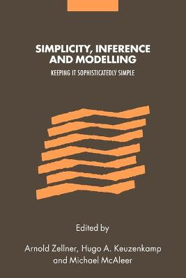 Simplicity, Inference and Modelling Keeping it Sophisticatedly Simple by Arnold Zellner