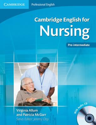 Cambridge English for Nursing Pre-intermediate Student's Book with Audio CD by Virginia Allum, Patricia McGarr