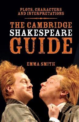 The Cambridge Shakespeare Guide by Emma Smith