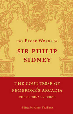 The Countesse of Pembroke's 'Arcadia': Volume 4 Being the Original Version by Sir Philip Sidney