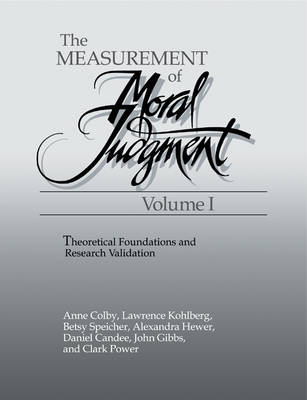 The Measurement of Moral Judgment by Anne Colby, Lawrence Kohlberg, Anat Abrahami, John Gibbs