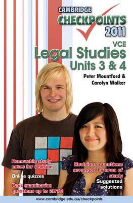 Cambridge Checkpoints VCE Legal Studies Units 3 and 4 2011 by Peter Mountford, Carolyn Walker