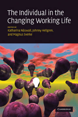 The Individual in the Changing Working Life by Katharina (Associate Professor, Stockholms Universitet) Naswall