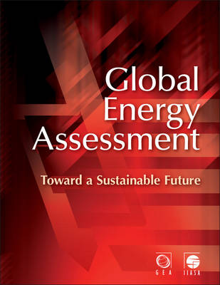 Global Energy Assessment Toward a Sustainable Future by Global Energy Assessment Writing Team