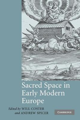 Sacred Space in Early Modern Europe by Will Coster
