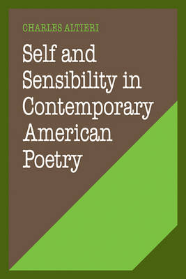 Self and Sensibility in Contemporary American Poetry by Charles Altieri