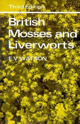 British Mosses and Liverworts An Introductory Work by E. V. Watson