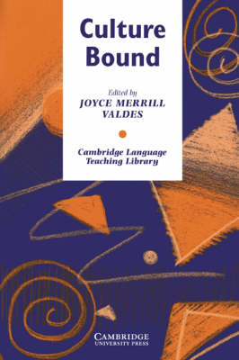 Culture Bound Bridging the Cultural Gap in Language Teaching by Joyce Merrill Valdes