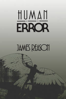 Human Error by James (University of Manchester) Reason
