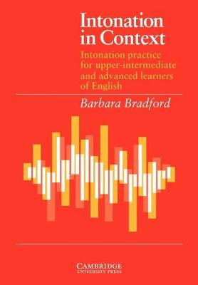 Intonation in Context Student's book Intonation Practice for Upper-intermediate and Advanced Learners of English by Barbara Bradford