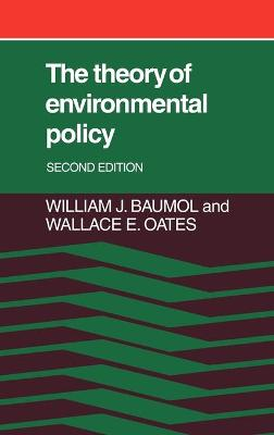 The Theory of Environmental Policy by William J. Baumol, Wallace E. Oates