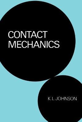 Contact Mechanics by K. L. Johnson