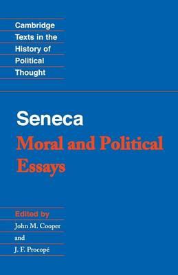 Seneca: Moral and Political Essays by Lucius Annaeus Seneca