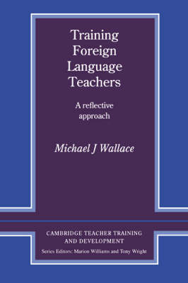 Training Foreign Language Teachers A Reflective Approach by Michael J. Wallace