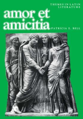 Amor et amicitia by Patricia E. Bell