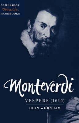 Monteverdi: Vespers (1610) by John (University of Birmingham) Whenham