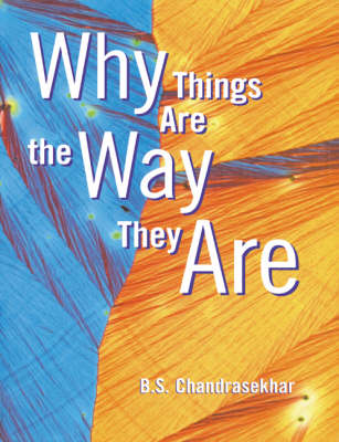 Why Things Are the Way They Are by B.S. Chandrasekhar