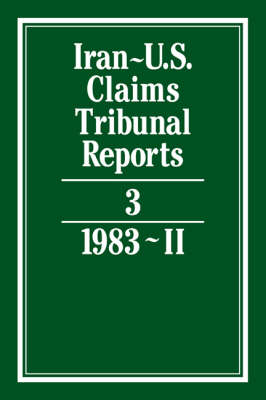 Iran-U.S. Claims Tribunal Reports: Volume 3 by S.R. Pirrie