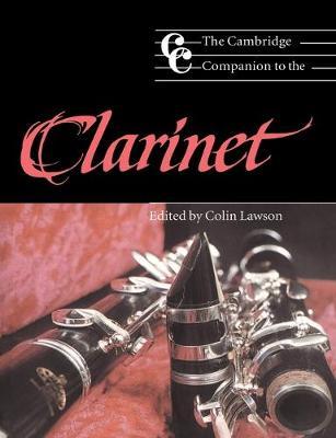 The Cambridge Companion to the Clarinet by Colin Lawson