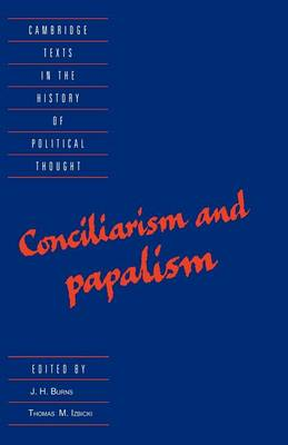 Conciliarism and Papalism by J. H. Burns