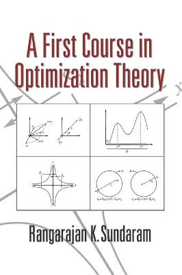 A First Course in Optimization Theory by Rangarajan K. (Stern School of Business, New York) Sundaram