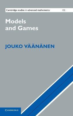 Models and Games by Jouko Vaananen