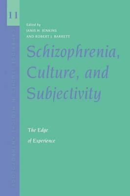 Schizophrenia, Culture, and Subjectivity The Edge of Experience by Janis Hunter (Case Western Reserve University, Ohio) Jenkins